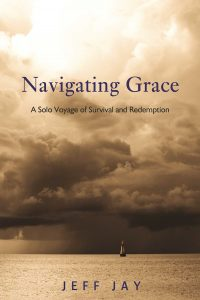 Navigating Grace, a solo Voyage of Survival and Redemption