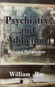 Psychiatry and Addiction: Personal Perspectives