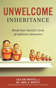 Unwelcome Inheritance - Break Your Family's Cycle of Addictive Behaviors
