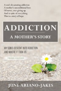 Addiction a mothers story, hear her son's addiction treatment story