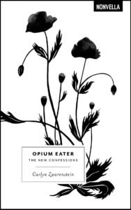 """""""Opium Eater: The New Confessions"""""""