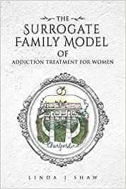 Surrogate Family Model of Addiction Treatment